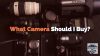 What Camera Should I Buy #intentionallylost