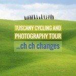 Tuscany Cycling and Photography Tour Update