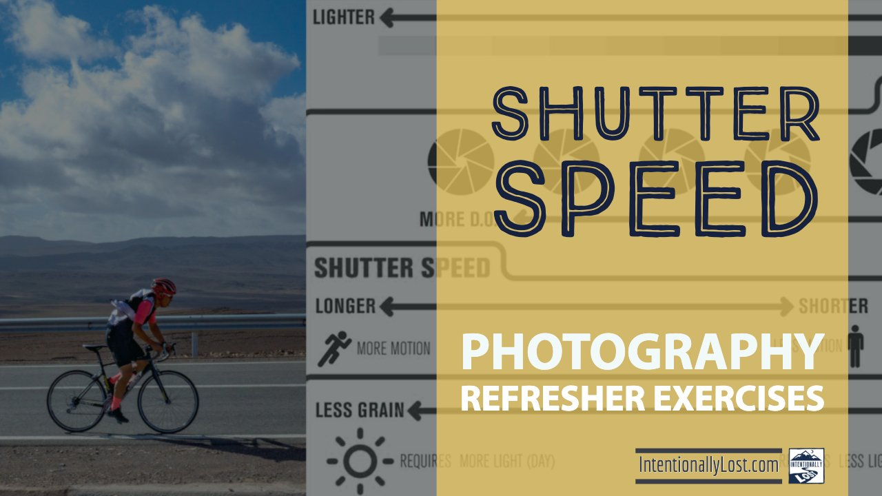 shutter speed photography exercises #intentionallylost