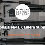 Tripods and Heads to Mount Your Camera - focus on travel photography