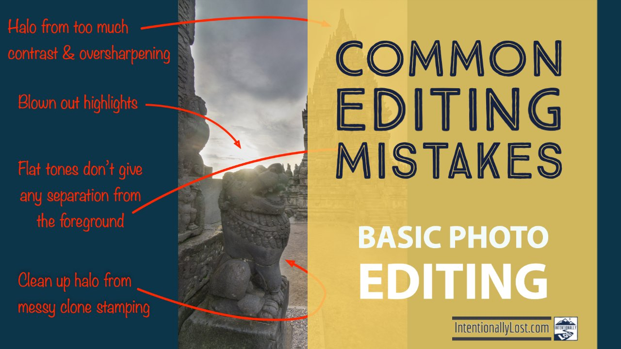 Common post-processing mistakes when editing photos #intentionallylost