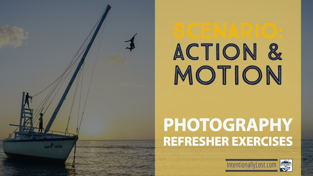 Photography Exercises - action and motion #intentionallylost