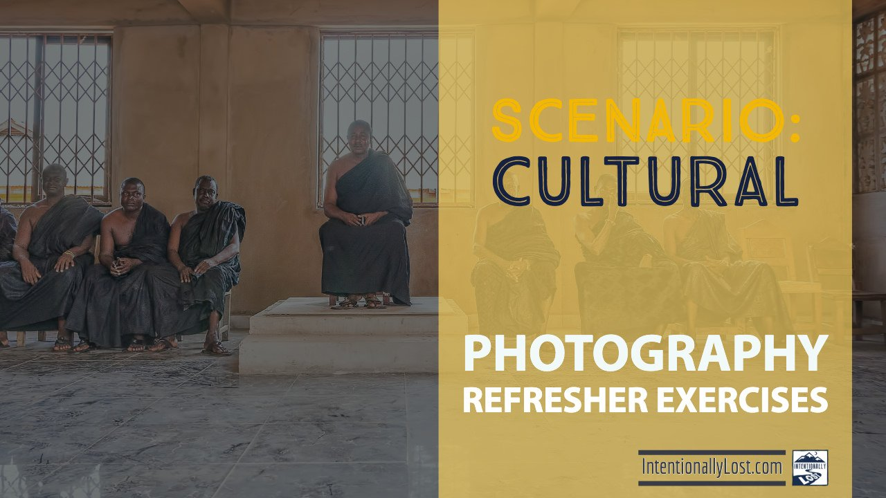 Prepare to make great travel photos. Photography Exercises - cultural photography #intentionallylost
